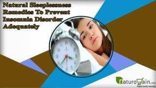Natural Sleeplessness Remedies To Prevent Insomnia Disorder Adequately