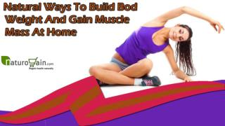 Natural Ways To Build Body Weight And Gain Muscle Mass At Home