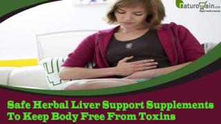 Safe Herbal Liver Support Supplements To Keep Body Free From Toxins