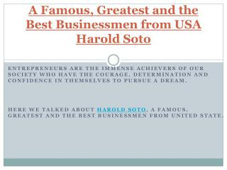 Harold Soto – A Famous, Greatest and The Best Businessmen From USA