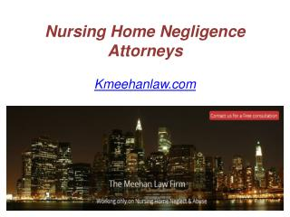 Nursing Home Negligence Attorneys - www.Kmeehanlaw.com