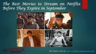 Netflix Activate Call 1-855-856-2653 -The Best Movies to Stream on Netflix Before Expire in September