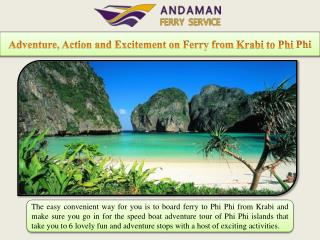 Adventure, Action and Excitement on Ferry from Krabi to Phi Phi