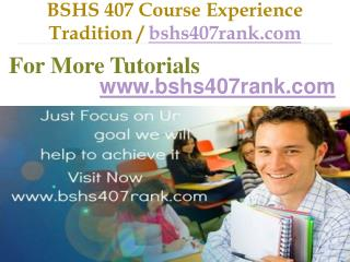 BSHS 407 Course Experience Tradition / bshs407rank.com