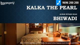 Kalka The Pearl in Alwar Bypass Road, Bhiwadi - BuyProperty