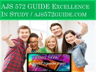 AJS 572 GUIDE Excellence In Study / ajs572guide.com