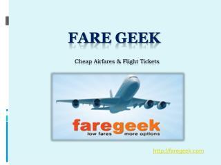Fare geek Flight Tickets