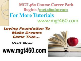 MGT 460 Course Career Path Begins /mgt460dotcom