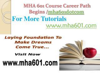 MHA 601 Course Career Path Begins /mha601dotcom