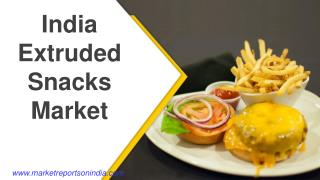 India Extruded Snacks Market