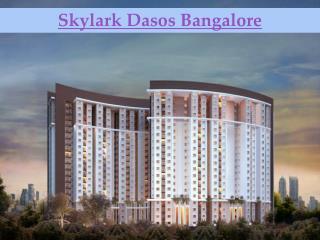 Skylark Dasos Fresh New Property in Bangalore