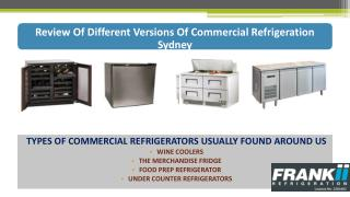 Review Of Different Versions Of Commercial Refrigeration Sydney