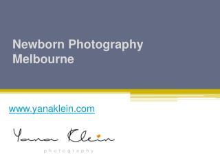 Newborn Photography Melbourne - www.yanaklein.com