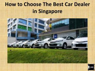 How to choose the best Car Dealer in Singapore