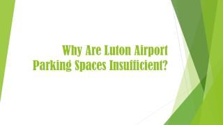 Why Are Luton Airport Parking Spaces Insufficient