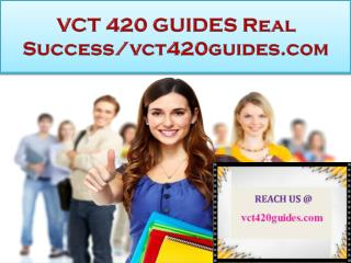 VCT 420 GUIDES Real Success/vct420guides.com
