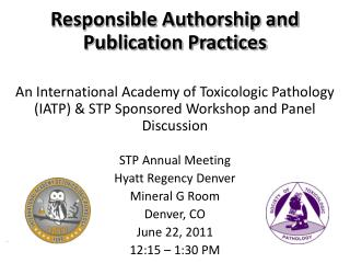 Responsible Authorship and Publication Practices   An International Academy of Toxicologic Pathology IATP  STP Sponsored