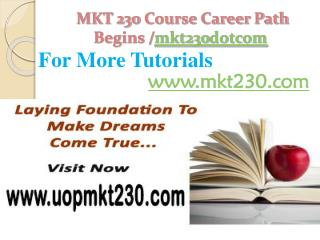 MKT 230 Course Career Path Begins /mkt230dotcom