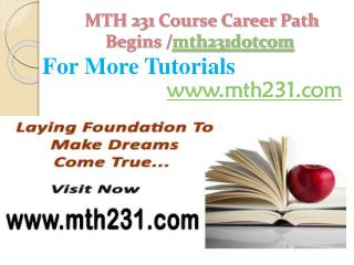 MTH 231 Course Career Path Begins /mth231dotcom