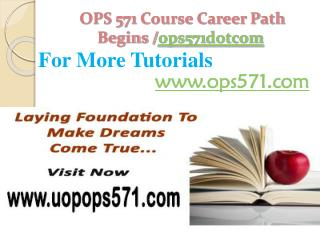 OPS 571 Course Career Path Begins /ops571dotcom