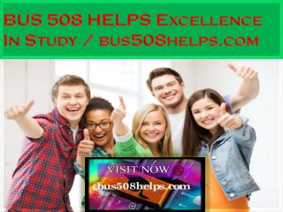 BUS 508 HELPS Excellence In Study / bus508helps.com