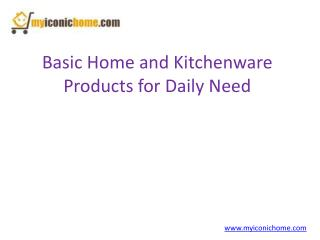 Basic Home and Kitchenware Products for Your Daily Need