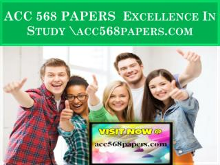 ACC 568 PAPERS  Excellence In Study \acc568papers.com