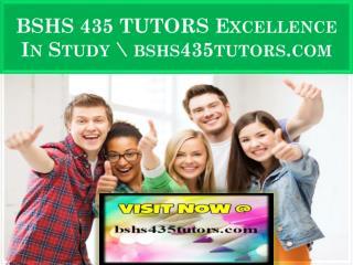 BSHS 435 TUTORS Excellence In Study \ bshs435tutors.com