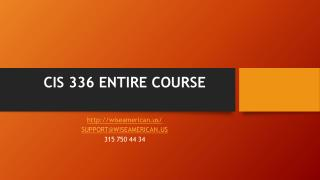 CIS 336 ENTIRE COURSE