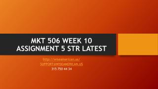 MKT 506 WEEK 10 ASSIGNMENT 5 STR LATEST
