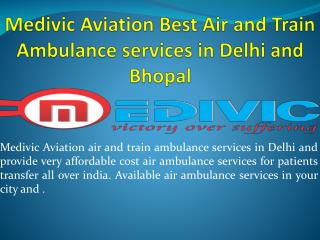 Medivic Aviation Air and Train Ambulance Services in Bhopal and Delhi