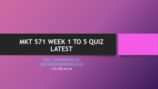 MKT 571 WEEK 1 TO 5 QUIZ LATEST