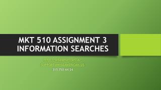 MKT 510 ASSIGNMENT 3 INFORMATION SEARCHES