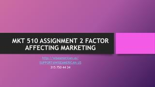 MKT 510 ASSIGNMENT 2 FACTOR AFFECTING MARKETING