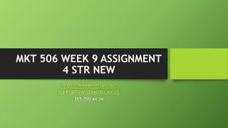 MKT 506 WEEK 9 ASSIGNMENT 4 STR NEW