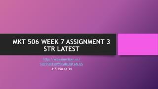 MKT 506 WEEK 7 ASSIGNMENT 3 STR LATEST