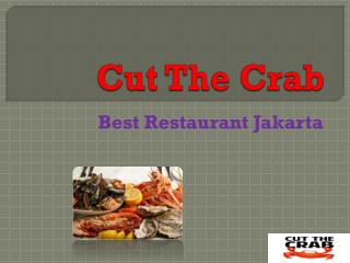 Cuthecrab is the Best Restaurant in Indonesia
