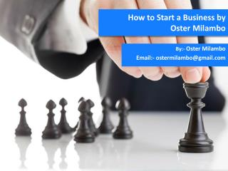 How to Start a Business by Oster Milambo