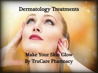 Make Your Skin Glow By TruCare Pharmacy