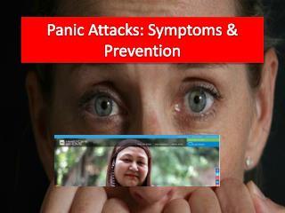 Panic Attacks: Symptoms & Prevention