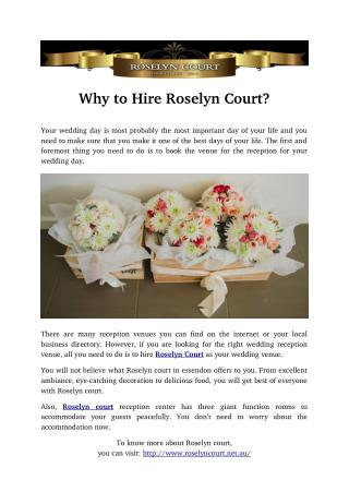 Why to Hire Roselyn Court?