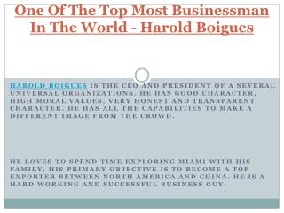 One Of The Top Most Businessman In The World - Harold Boigues
