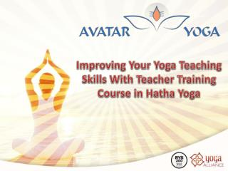 Improving Your Yoga Teaching Skills With Teacher Training Course in Hatha Yoga