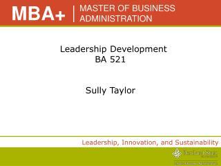 Leadership Development BA 521    Sully Taylor
