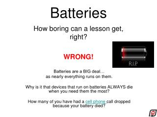 Rechargeable batteries need to be charged after a time