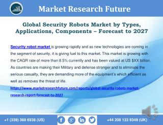 Global Security Robots Market by Types, Applications, Components – Forecast to 2027