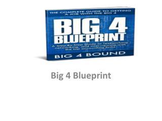 Big 4 blueprint