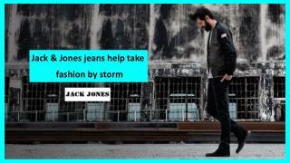 Jack & Jones jeans help take fashion by storm