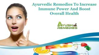 Ayurvedic Remedies To Increase Immune Power And Boost Overall Health