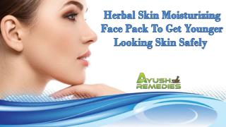 Herbal Skin Moisturizing Face Pack To Get Younger Looking Skin Safely